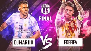 LA FINAL DE ROUTE 85   DjMaRiiO vs FdeFIFA
