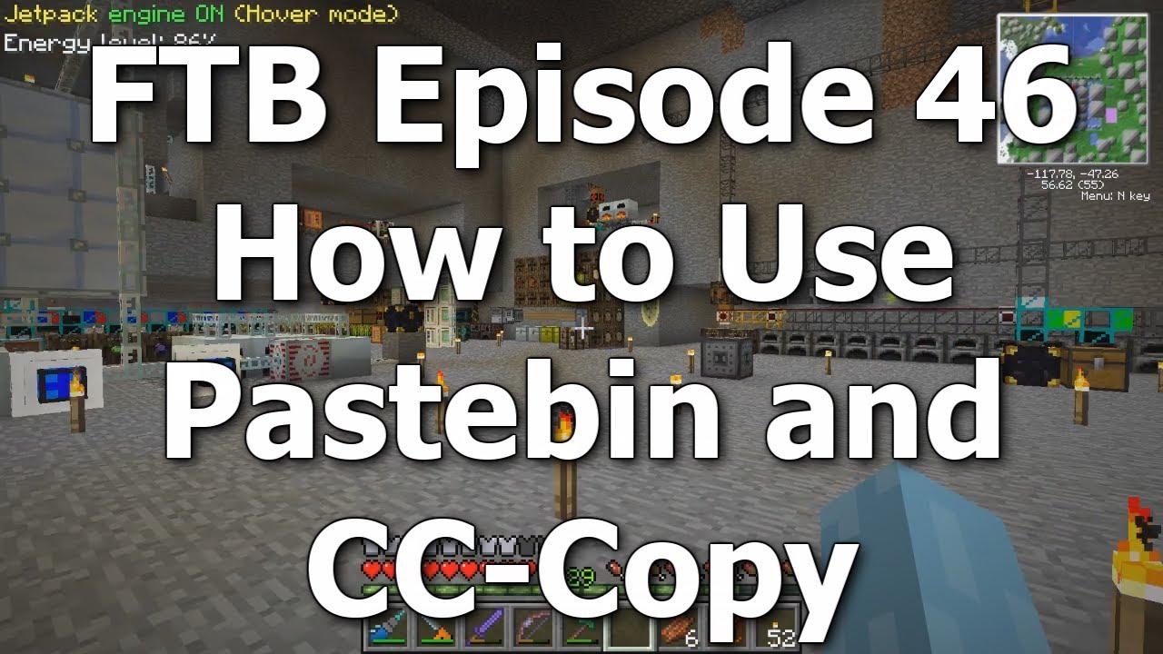 FTB 46 - How to Use Pastebin and CC-Copy [Feed The Beast MindCrack]