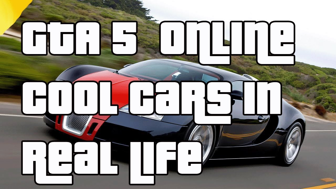 GTA Online Cool Cars In Real Life GTA Cars In Real Life YouTube - Cool cars in real life