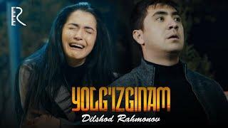 Dilshod Rahmonov - Yolg'izginam | Дилшод Рахмонов - Ёлгизгинам