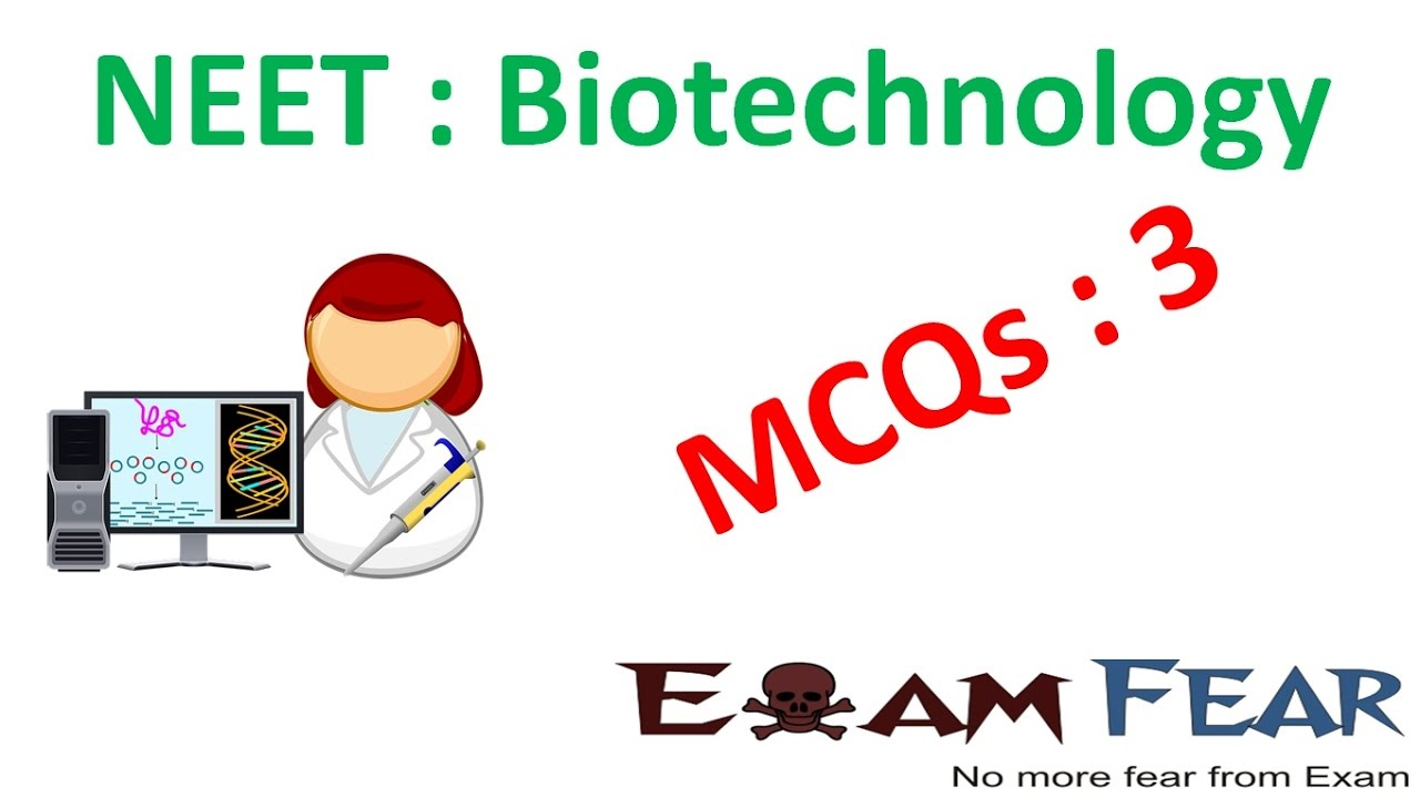NEET Biology Biotechnology : Multiple Choice Previous Years Questions MCQs 1