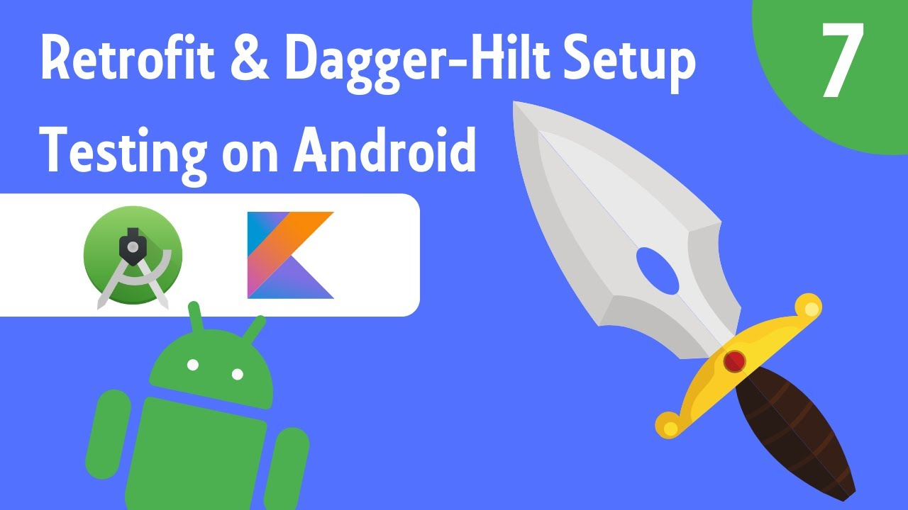 Retrofit & Dagger-Hilt Setup - Testing on Android - Part 7