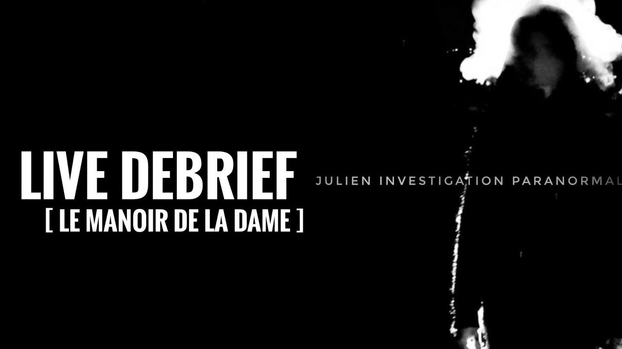 Live Debrief [ Le Manoir De La Dame ]