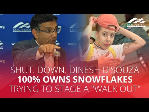 "SHUT. DOWN. Dinesh D'Souza 100% owns snowflakes trying to stage a ""walk out"""