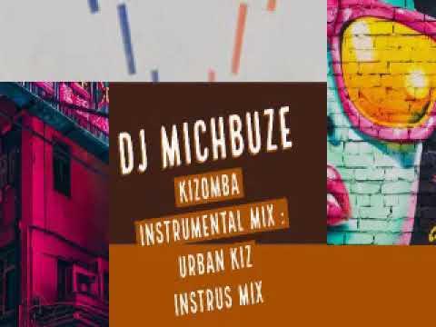 DJ michbuze - Kizomba Instrumental Mix ¤ Urban Kiz Instrus vol 1