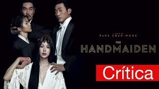 THE HANDMAIDEN - Ah-ga-ssi - Mademoiselle - Park Chan-wook - Crítica - Opinión #100   Daniel Rojas