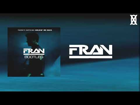 Shawn Mendes - There's Nothing Holdin' Me Back (FRAN Bootleg)