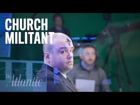 Church Militant: A Right-Wing Media Empire in the Making
