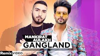 Gangland (Remix) | Mankirt Aulakh Feat Deep Kahlon | DJ A-Vee | Latest Punjabi Songs 2020