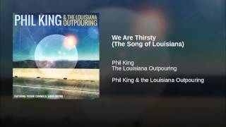 We Are Thirsty (The Song of Louisiana)