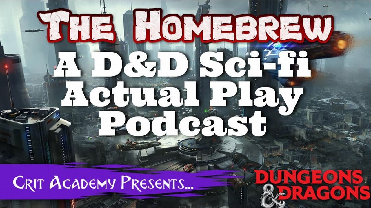 The Homebrew A Sci-FI D&D 5e Actual Play Podcast