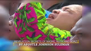 Revelation Secrets Of Naomi, Ruth And Boaz With Apostle Johnson Suleman
