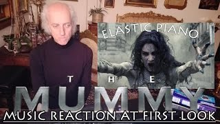 THE MUMMY   Instant Music Reaction, Trailer 2017 First Look ELASTIC PIANO