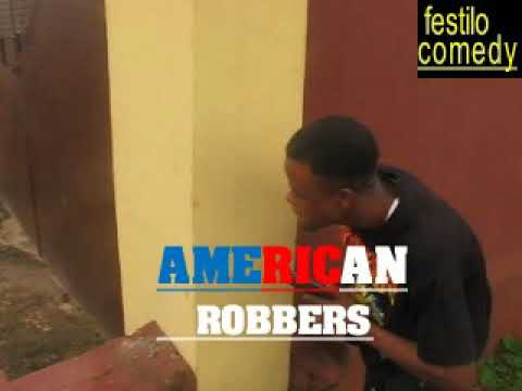Video: Festilo Comedy - Americans robbers vs Nigerians robbers Movie / Tv Series