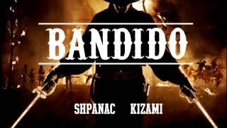 Shpanac & Kizami - Bandido