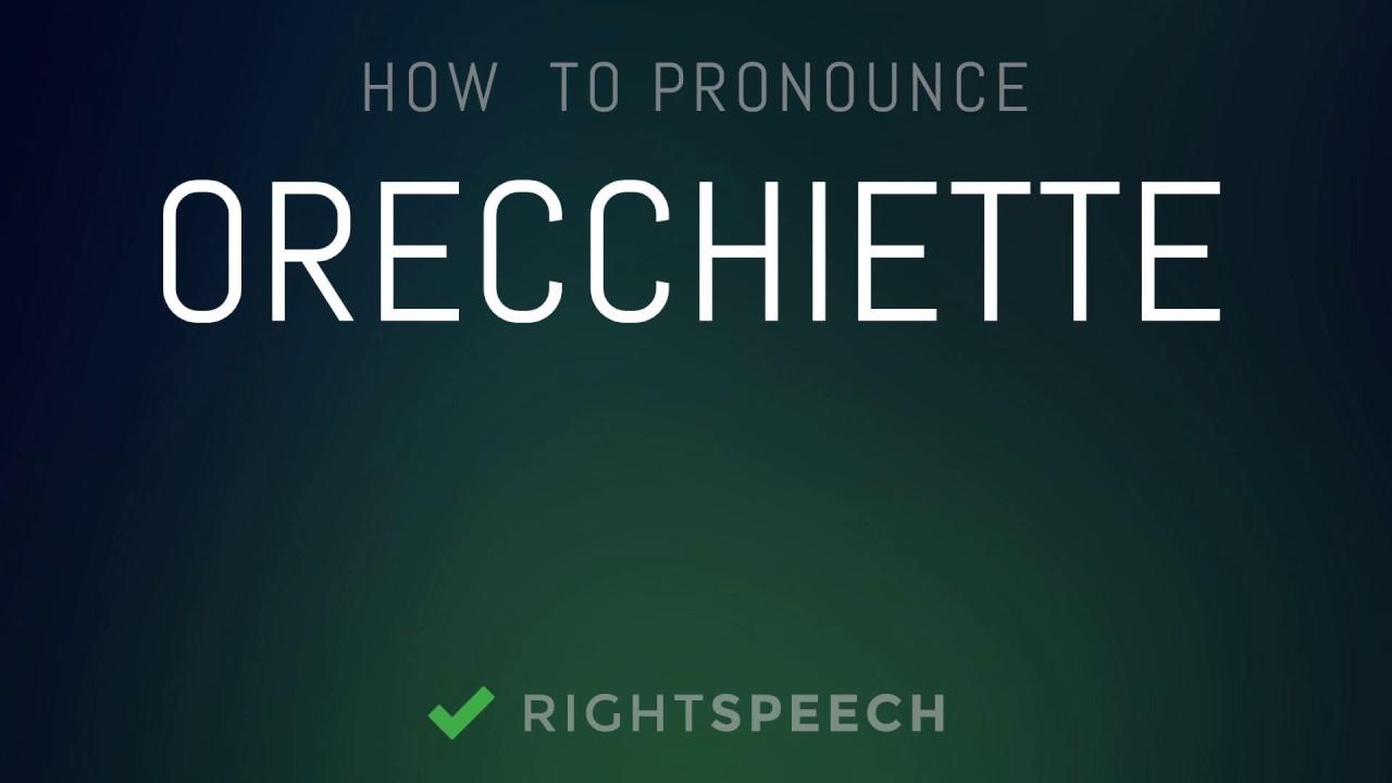 Orecchiette pronounce