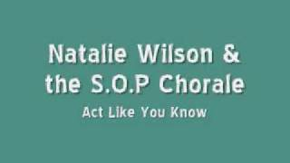 Natalie Wilson and the SOP Chorale - Act Like You Know