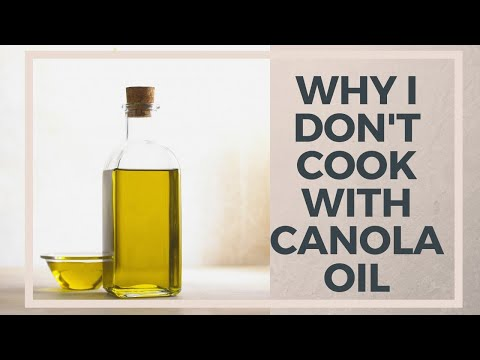 Why I Don't Cook With Canola Oil