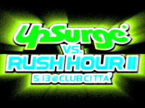 """UpSurge vs. RUSH HOUR II - 5.13 @ Club Citta'"" CM"