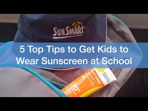 5 Top Tips To Get Kids To Wear Sunscreen At School