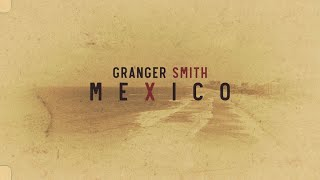 Granger Smith - Mexico (Official Lyric Video) YouTube Videos