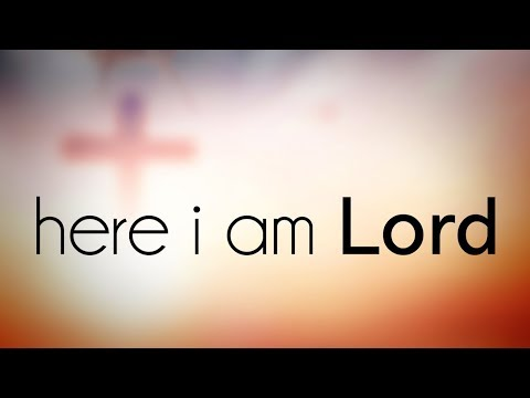 Here I Am Lord - Christian Hymns & Songs - Eternal Grace