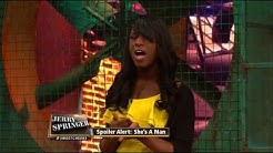 Spoiler Alert: She's A Man!!! (The Jerry Springer Show)