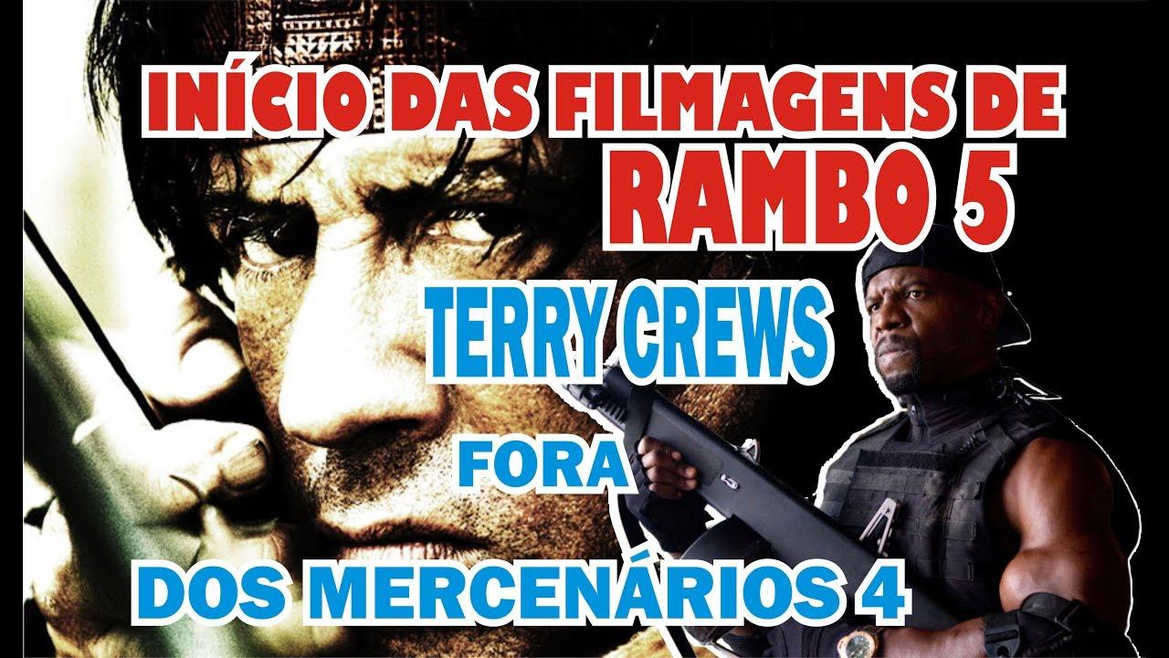 INÍCIO DAS FILMAGENS DE RAMBO 5 E TERRY CREWS FORA DOS MERCENÁRIOS 4