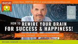 ARJUNA ARDAGH: How to Rewire Your Brain for Success & Happiness + L...