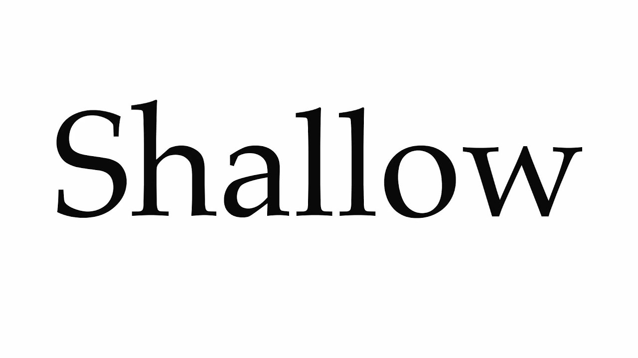 How to Pronounce Shallow