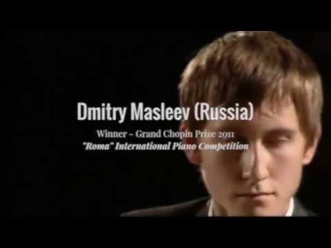 Dmitry Masleev, Grand Chopin Prize Winner 2011 - Roma International Piano Competition