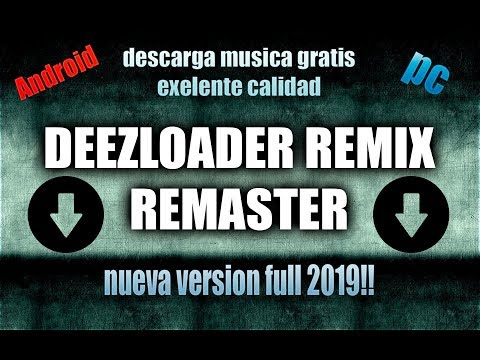 DEEZLOADER REMIX PC-ANDROID FULL ULTIMA VERSIÓN 2019!!