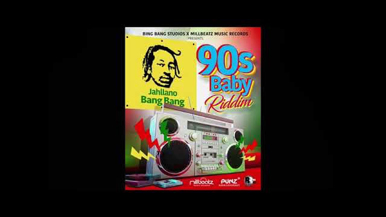 Jahllano Bang Bang 90's Baby Riddim Clean Version - YouTube