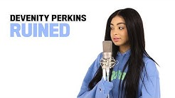 "DEVENITY PERKINS ▸ ""Ruined"" (original song)"