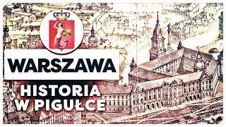 Warszawa: Historia Warszawy w pigułce.