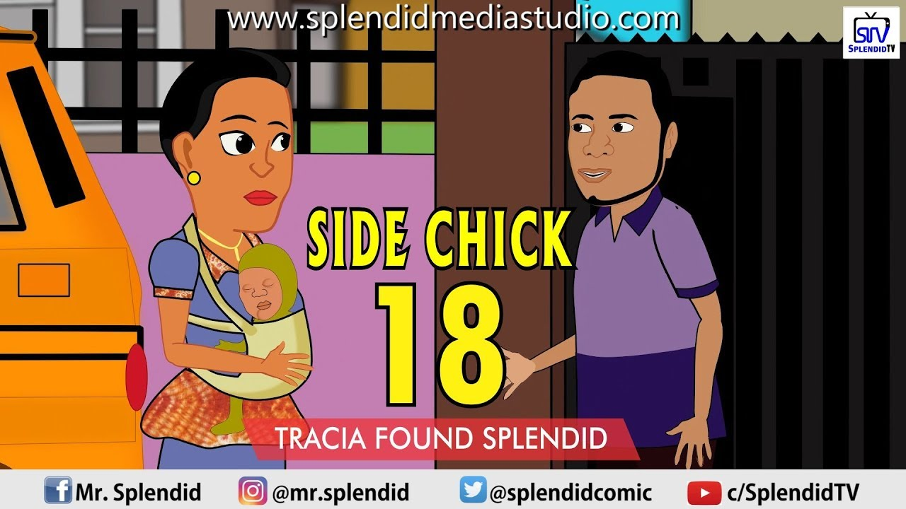 SIDE CHICK PART 18, Splendid meets Tracia