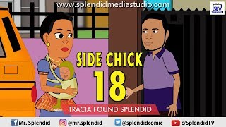 SIDE CHICK PART 18 Splendid meets Tracia