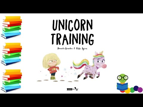 Unicorn Training: A Story About Patience and the Love for a Pet - Kids Books Read Aloud