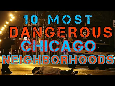 10 MOST DANGEROUS CHICAGO NEIGHBORHOODS
