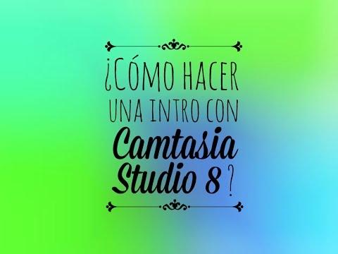 Cómo hacer una intro con Camtasia Studio 8 | Agus♥
