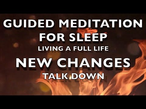 Guided Meditation For Sleep, Living A Full Life, New Changes Sleep Hypnosis