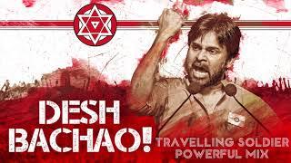 Travelling Soldier Powerful Mix song   Desh Bachao   Pawan Kalyan   Rolling hava  