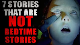 """""""7 Stories that are NOT Bedtime Stories"""" 