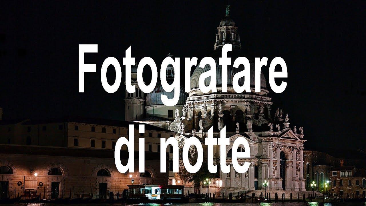 Fotografare Di Notte Senza Cavalletto.Fotografare Di Notte