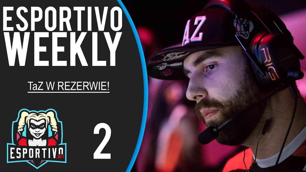 TaZ W REZERWIE oraz… – Esportivo Weekly #2