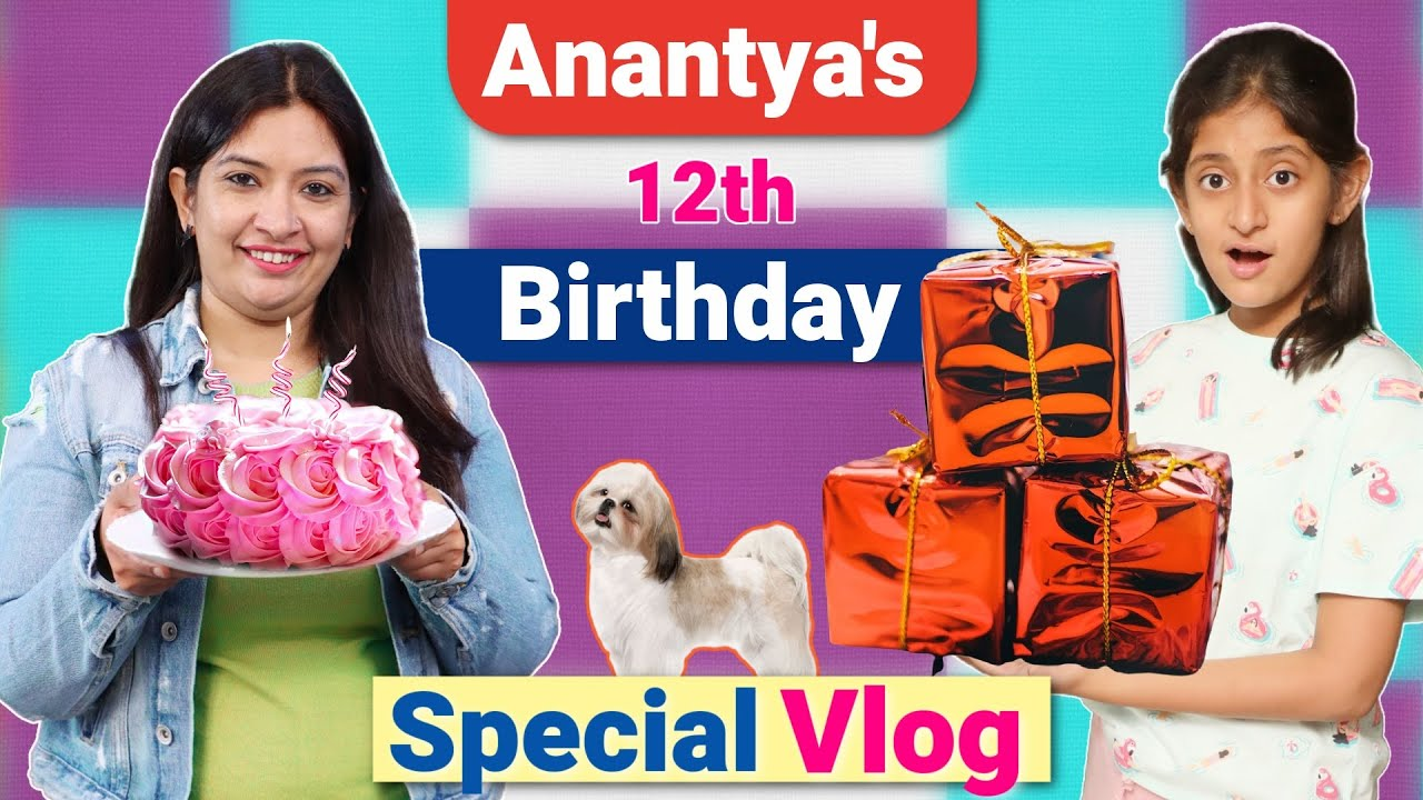 Anantya's 12 Birthday Special Vlog | A Day In My Life | CookWithNisha