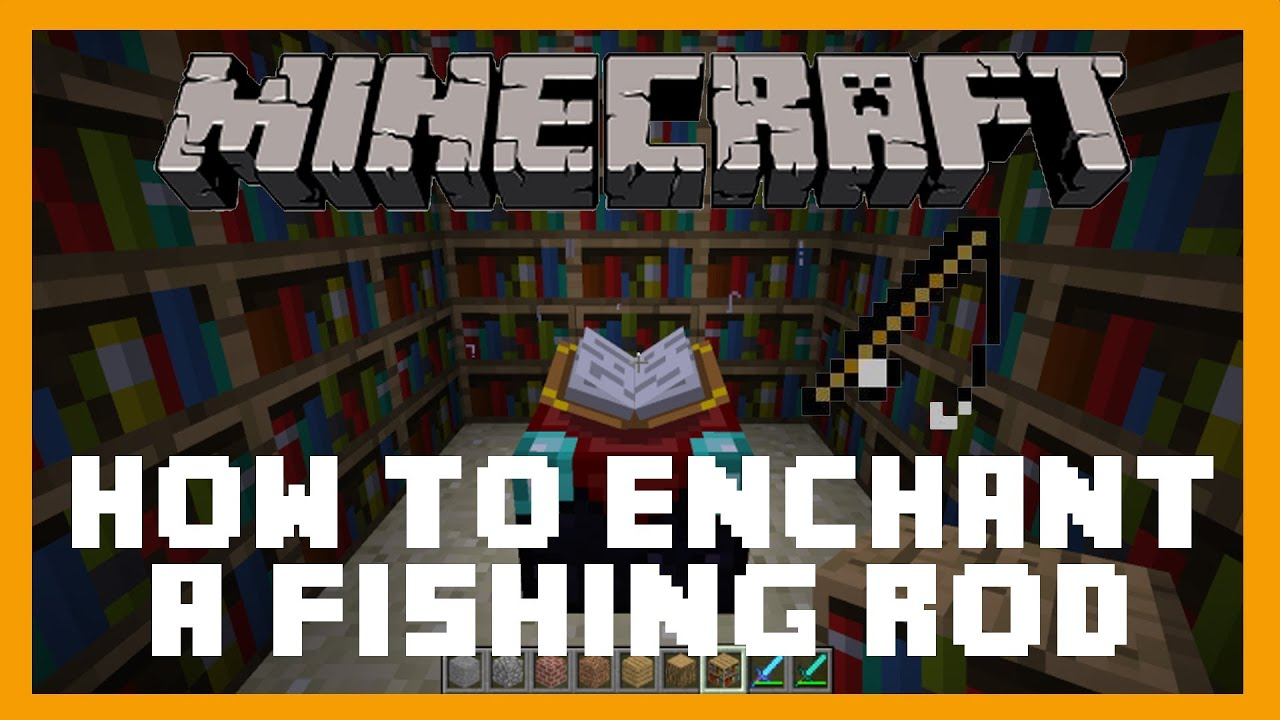 Minecraft How To Enchant A Fishing Rod Youtube