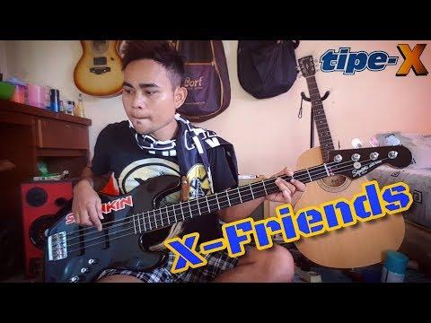 TIPE X _  X-FRIENDS  ( Bass Cover )