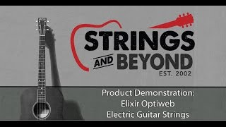 Elixir Optiweb Coated Electric Guitar Strings: Product Review & Demonstration