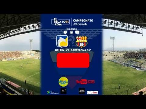 FORMATO RADIO | EN VIVO | Delfín vs Barcelona.